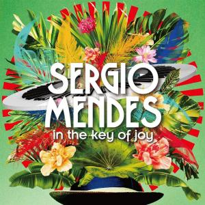 Sergio Mendes - In The Key Of Joy