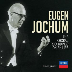 Eugen Jochum - Choral Recordings On Philips (13 Cd)