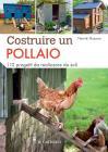 Costruire Un Pollaio. 12 Progetti Da Realizzare Da Soli. Ediz. A Colori