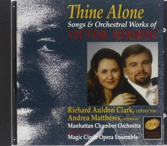 Victor Herbert - Thine Alone: Songs & Orchestral Works