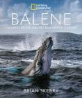 Balene. I Segreti Dei Più Grandi Mammiferi Viventi. Ediz. Illustrata
