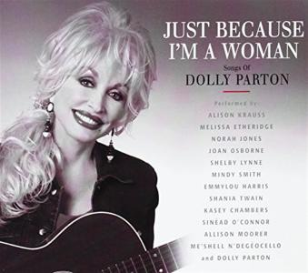 Just Because I'M A Woman: Songs Of Dolly Parton / Various