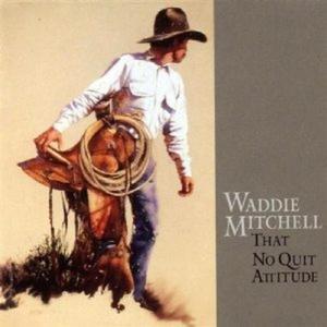 Waddie Mitchell - That No Quit Attitude