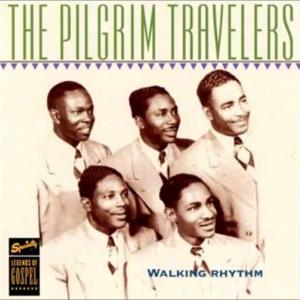Pilgrim Travelers (The) - Walking Rhythm
