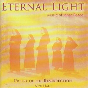 Priory Of The Resurrection - Eternal Light:Music Of Inner Peace