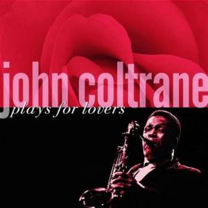 John Coltrane - Plays For Lovers