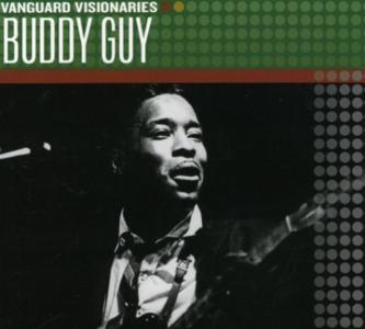 Buddy Guy - Vanguard Visionaries