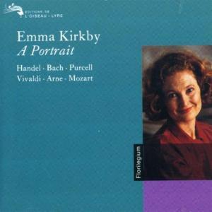 Emma Kirkby: A Portrait - Handel, Bach, Purcell, Vivaldi, Arne, Mozart