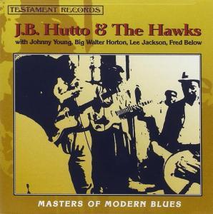 J.B.Hutto & The Hawks - Masters Of Modern Blues