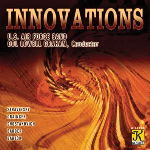 United States Air Force Band - Innovations: Stravinsky, Grainger, Shostakovich, Barber, Bartok