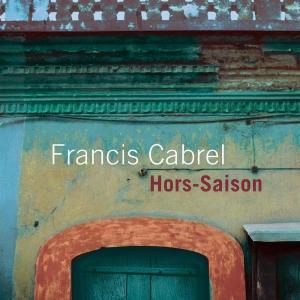Francis Cabrel - Hors Saison