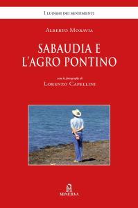 Sabaudia e l'Agro Pontino. Ediz. illustrata
