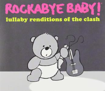 Rockabye Baby!: Lullaby Renditions Of Clash / Various