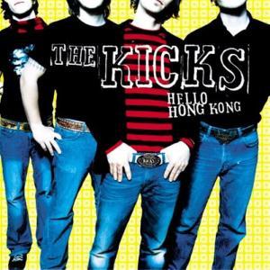 Kicks (The) - Hello Hong Kong
