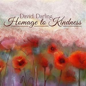 David Darling - Homage To Kindness