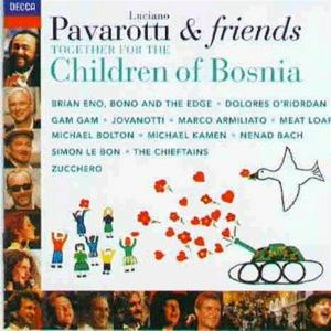 Luciano Pavarotti / Various - Luciano Pavarotti & Friends: Together For The Children Of Bosnia