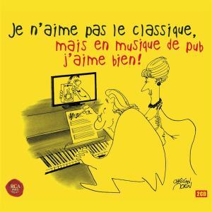 Je N'Aime Pas Le Classique: Mais En Musique De Pub J'Aime Bien! / Various (2 Cd)
