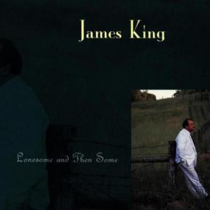 James King - Lonesome And Then Some