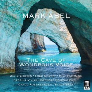 Mark Abel - The Cave Of Wondrous Voice