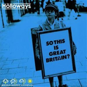 Holloways (The) - So This Is Great Britain
