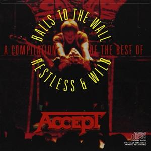 Accept - Balls To The Wall Restless & Wild