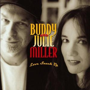 Buddy And Julie Miller - Love Snuck Up