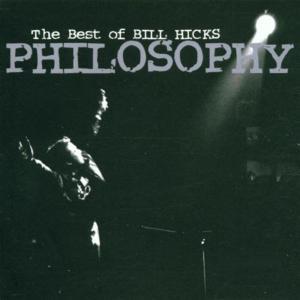 Bill Hicks - Philosophy