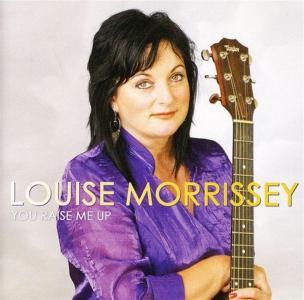 Louise Morrissey - You Raise Me Up