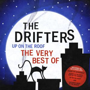 Drifters (The) - Up On The Roof: The Very Best Of