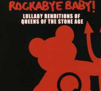 Rockabye Baby!: Lullaby Renditions Of Queens Of The Stone Age / Various