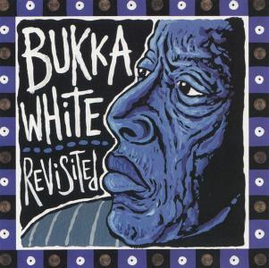Bukka White - Revisited