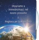 Impariamo A Immedesimarci Nel Nostro Prossimo & Preghiera Per La Madre Terra. Audiolibro