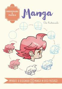 Manga. Disegnare è facile. Ediz. a colori