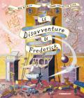 Le Disavventure Di Frederick. Ediz. Illustrata