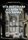 Vita Quotidiana Alla Corte Dei Savoia