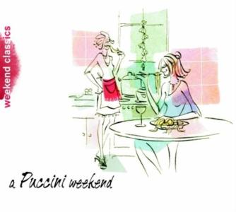 Giacomo Puccini - A Puccini Weekend