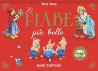 Le Fiabe Più Belle. Super Pop-up. Ediz. A Colori