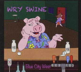 Blue City West - Wry Swine