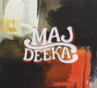 Maj Deeka - Maj Deeka