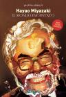 Hayao Miyazaki. Un Mondo Incantato. Nuova Ediz.