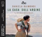 La Casa Sull'argine. La Saga Della Famiglia Casadio. Audiolibro. Cd Audio Formato Mp3