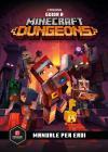 Minecraft. Guida A Dungeons. Manuale Per Eroi