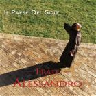 Paese Del Sole. Frate Alessandro. Cd-rom (il)