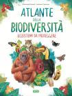 L'atlante Della Biodiversità. Ecosistemi Da Proteggere