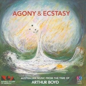 Donald Hazelwood / Karin Schaupp - Agony & Ecstasy: Australian Music From The Time Of Arthur Boyd