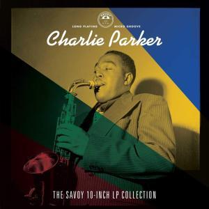 Charlie Parker - Savoy 10-Inch Lp Collection