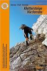Klettersteige - Vie Ferrate