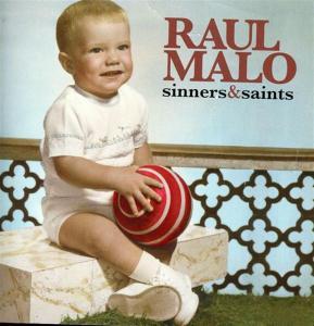 Raul Malo - Sinners & Saints