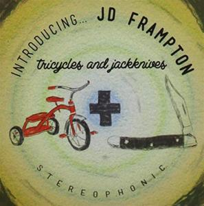 Jd Frampton - Tricycles And Jackknives Stereophonic