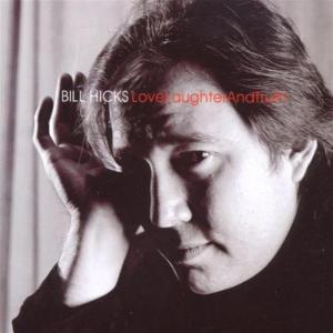 Bill Hicks - Love Laughter And Truth